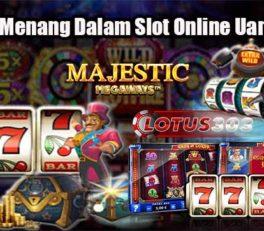 3 Trik Menang Dalam Slot Online Uang Asli