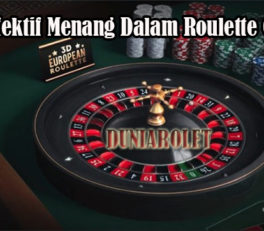 Cara Efektif Menang Dalam Roulette Online
