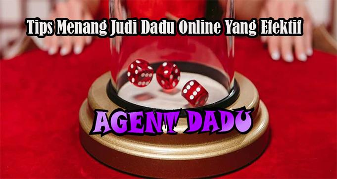 Tips Menang Judi Dadu Online Yang Efektif